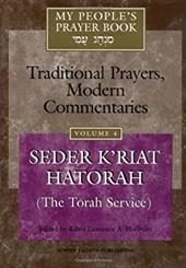 My People's Prayer Book Volume 4: Seder K'Riat Hatorah (the Torah Service)