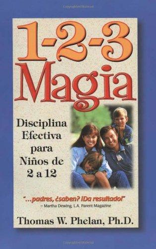 1-2-3 Magia: Diciplina Efectiva Para Ninos de 2 a 12 9781889140025