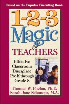 1-2-3 Magic for Teachers: Effective Classroom Discipline Pre-K Through Grade 8 9781889140179