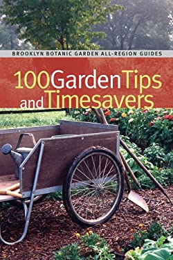 100 Garden Tips and Timesavers 9781889538693