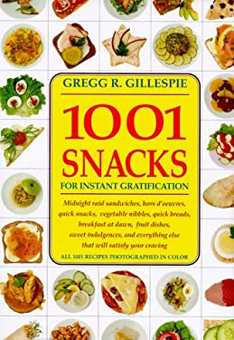 1001 Snacks: For Instant Gratification 9781884822971