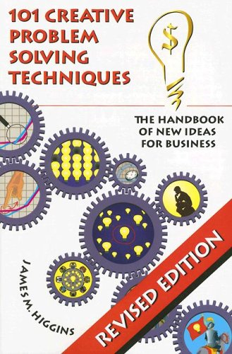 101 Creative Problem Solving Techniques: The Handbook of New Ideas for Business 9781883629052