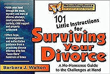 101 Little Instructions for Surviving Your Divorce: A No-Nonsense Guide to the Challenges at Hand 9781886230248
