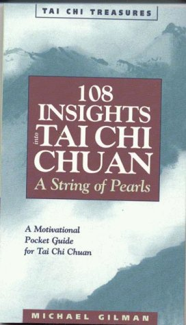 108 Insights Into Tai Chi Chuan, Revised: A String of Pearls 9781886969582