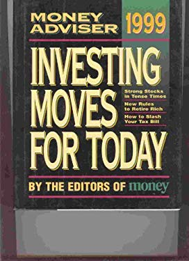 1999 Money Adviser: Investing Moves for Today 9781883013592