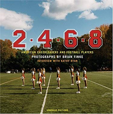 2-4-6-8: American Cheerleaders and Football Players 9781884167348