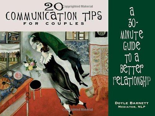 20 Communication Tips for Couples: A 30-Minute Guide to a Better Relationship 9781880032688