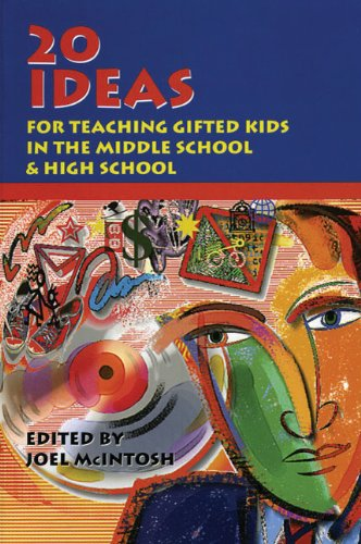 20 Ideas: For Teaching Gifted Kids in the Middle School & High School 9781882664054