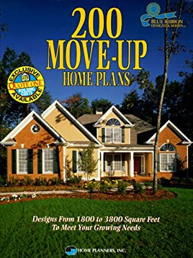 200 Move-Up Home Plans: Designs from 1800 to 3800 Square Feet to Meet Your Growing Needs 9781881955306