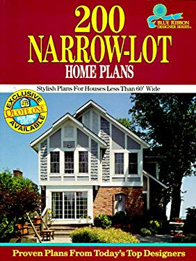 200 Narrow-Lot Home Plans: Stylish Designs for Homes Less Than 60' Wide 9781881955061