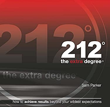 212 the Extra Degree: How to Achieve Resulta Beyond Your Wildest Expectations 9781885228673