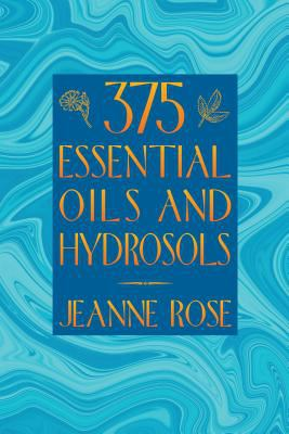 375 Essential Oils for Aromatherapy 9781883319892