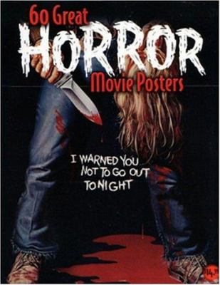 60 Great Horror Movie Posters: Volume 19 of the Illustrated History of Movies Through Posters 9781887893527