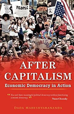After Capitalism: Economic Democracy in Action 9781881717140