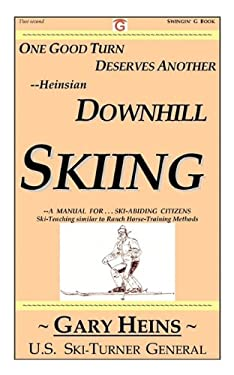 One Good Turn Deserves Another--Heinsian Downhill Skiing 9781882369218