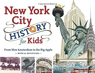 New York City History for Kids: From New Amsterdam to the Big Apple with 21 Activities 9781883052935