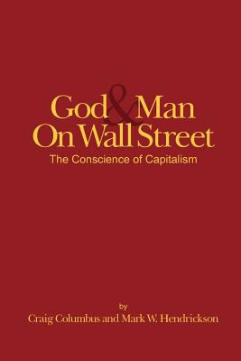God and Man on Wall Street, the Conscience of Capitalism 9781883283797