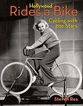 Hollywood Rides A Bike: Cycling with the Stars 18600799