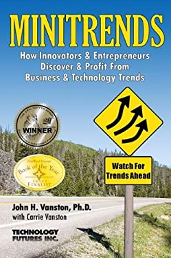 Minitrends: How Innovators & Entrepreneurs Discover & Profit from Business & Technology Trends 9781884154362