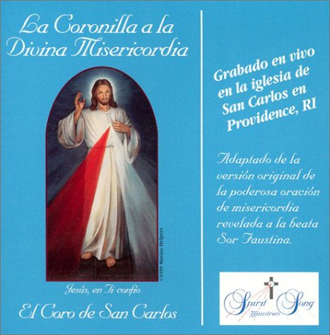 La Coronilla a la Divina Misericordia = The Chaplet of Divine Mercy