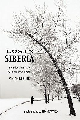 Lost in Siberia: My Education in the Former Soviet Union 9781884540899