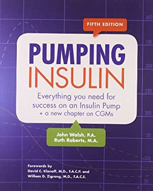 Pumping Insulin: Everything You Need to Succeed on an Insulin Pump 9781884804120