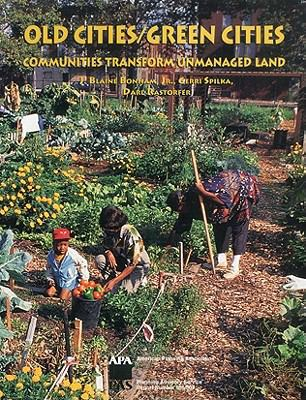 Old Cities/Green Cities: Communities Transform Unmanaged Land 9781884829758