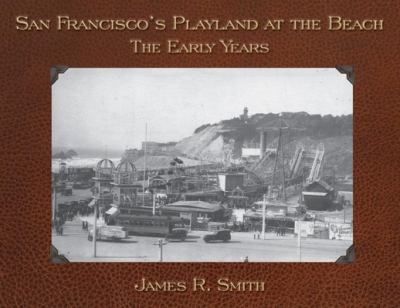 San Francisco's Playland at the Beach: The Early Years 9781884995675