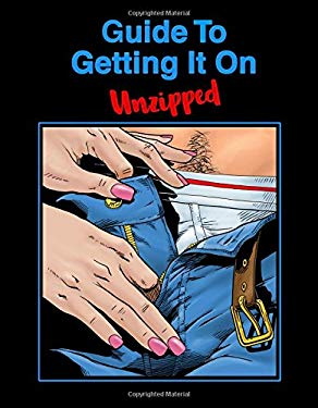 Guide To Getting It On: Unzipped