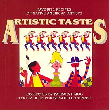 Artistic Tastes: Favorite Recipes of Native American Artists 9781885772084