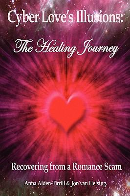 Cyber Love's Illusions: The Healing Journey 9781885831125