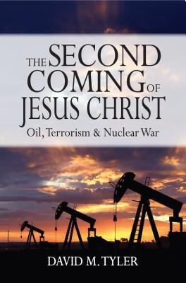 The Second Coming of Jesus Christ: Oil, Terrorism & Nuclear Way 9781885904928