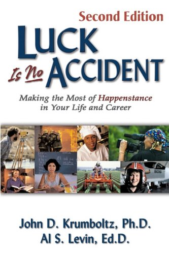 Luck Is No Accident: Making the Most of Happenstance in Your Life and Career 9781886230033