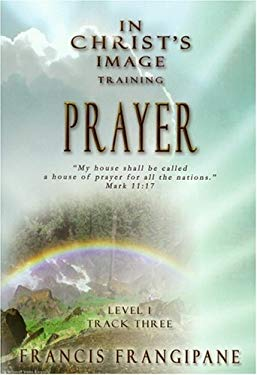 In Christ's Image Training: Prayer 9781886296268