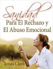 Sanidad Para el Rechazo y el Abuso Emocional