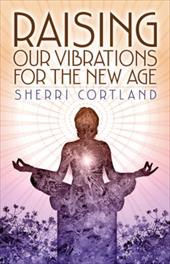 Raising Our Vibrations for the New Age 13940956