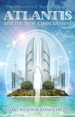 Atlantis and the New Consciousness 9781886940208