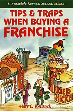 Tips and Traps When Buying a Franchise 9781887137126