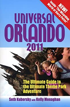 Universal Orlando: The Ultimate Guide to the Ultimate Theme Park Adventure 9781887140904