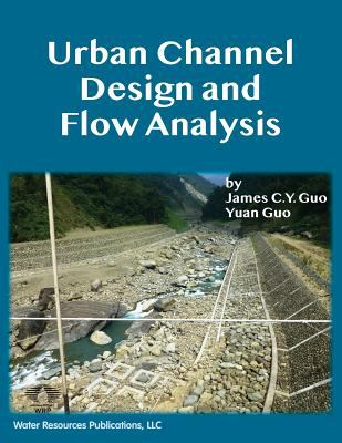 Urban Channel Design and Flow Analysis