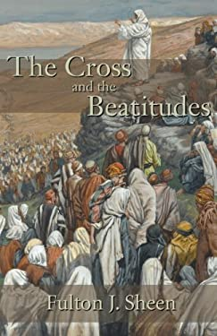 The Cross and the Beatitudes 9781887593076