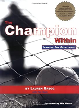 The Champion Within: Training for Excellence 9781887791076