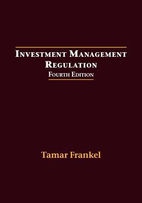 Investment Management Regulation, Fourth Edition 9781888215144