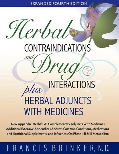 Herbal Contraindications and Drug Interactions: Plus Herbal Adjuncts with Medicines, 4th Edition 9781888483147
