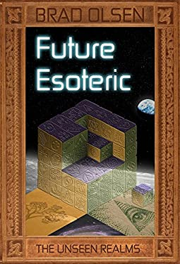 Future Esoteric: The Unknown Realms 9781888729467
