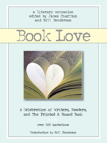 Book Love: A Celebration of Writers, Readers, and the Printed & Bound Book 9781888889611