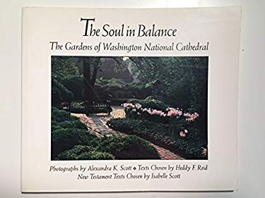 The Soul in Balance: The Gardens of Washington National Cathedral 9781889324111
