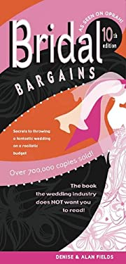 Bridal Bargains: Secrets to Throwing a Fantastic Wedding on a Realistic Budget 9781889392394