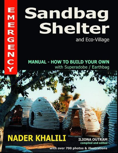 Emergency Sandbag Shelter and Eco-Village: Manual-How to Build Your Own with Superadobe/Earthbag 9781889625058