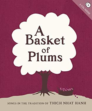 A Basket of Plums: Songs in the Tradition of Thich Nhat Hanh [With 2 CDs] 9781888375862